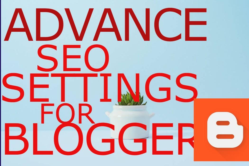 Advance SEO Settings for Blogger.com