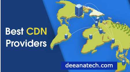 7 Best CDN Providers to Speed Up Your Website (In-Depth Comparison)- What is CDN?