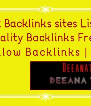 High PR Backlinks sites List | High Quality Backlinks Free | Do Follow Backlinks | deeanatech.com |