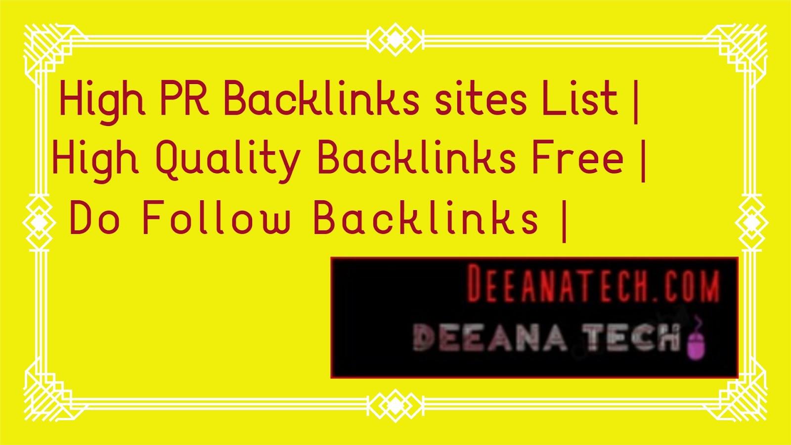 High PR Backlinks sites List   High Quality Backlinks Free   Do Follow Backlinks   deeanatech.com  