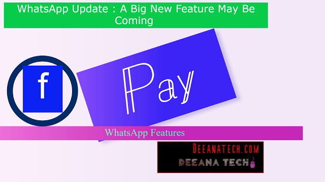 WhatsApp Update: A Big New Feature May Be Coming, Update WhatsApp New Version, WhatsApp Features