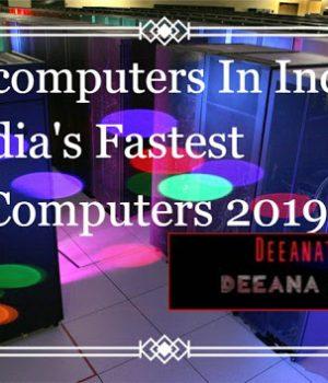 Supercomputers In India, India's Fastest Supercomputer   deeanatech.com