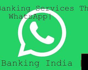 Get Free Banking Services Through WhatsApp, WhatsApp Banking India