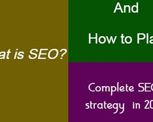 What is SEO_ How to Plan a complete SEO strategy for your site in 2021