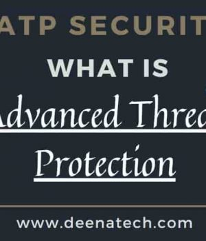 What is Advanced Threat Protection, ATP Security Keeps Your Data Safe And Secure