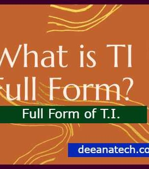 What is TI Full Form_ The Importance of TI- Know Full Form of TI